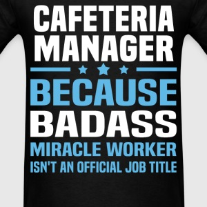 Cafeteria Manager Tshirt - Men's T-Shirt