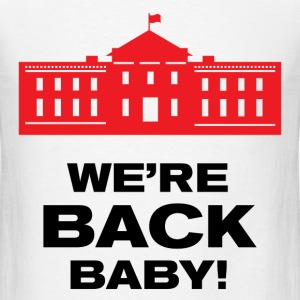 WE'RE BACK BABY T-Shirts - Men's T-Shirt
