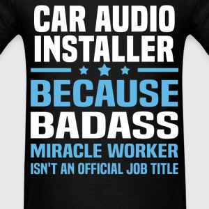 Car Audio Installer Tshirt - Men's T-Shirt