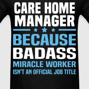 Care Home Manager Tshirt - Men's T-Shirt