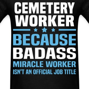 Cemetery Worker Tshirt - Men's T-Shirt