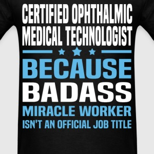 Certified Ophthalmic Medical Technologist Tshirt - Men's T-Shirt