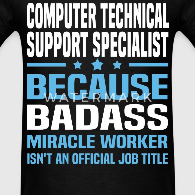 Computer Technical Support Specialist Tshirt - Men's T-Shirt