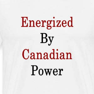 energized_by_canadian_power_ T-Shirts - Men's Premium T-Shirt