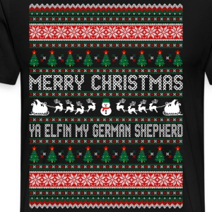 Merry Christmas Ya Elfin My German Shepherd Ugly S T-Shirts - Men's Premium T-Shirt