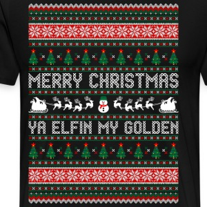 Merry Christmas Ya Elfin My Golden  Ugly Sweater T-Shirts - Men's Premium T-Shirt