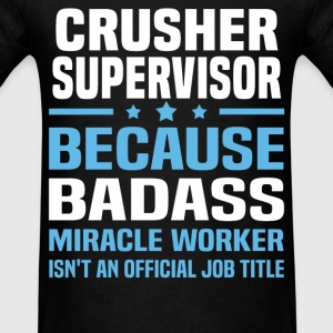 Crusher Supervisor Tshirt - Men's T-Shirt