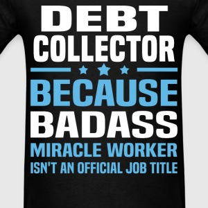 Debt Collector Tshirt - Men's T-Shirt