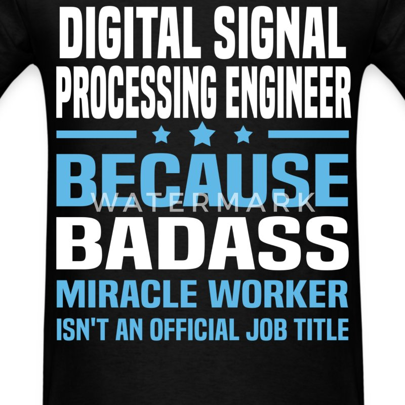 Digital Signal Processing Engineer Tshirt - Men's T-Shirt