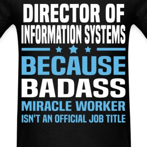 Director of Information Systems Tshirt - Men's T-Shirt