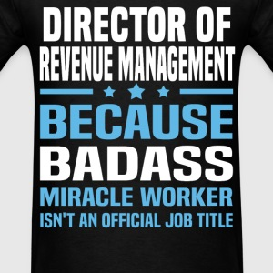 Director of Revenue Management Tshirt - Men's T-Shirt