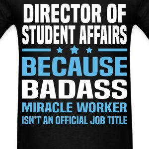 Director Of Student Affairs Tshirt - Men's T-Shirt