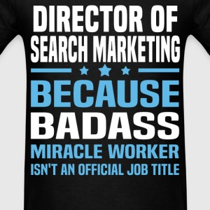 Director of Search Marketing Tshirt - Men's T-Shirt