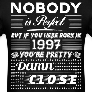 IF YOU WERE BORN IN 1997 T-Shirts - Men's T-Shirt