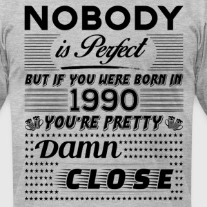 IF YOU WERE BORN IN 1990 T-Shirts - Men's T-Shirt by American Apparel