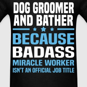 Dog Groomer and Bather Tshirt - Men's T-Shirt