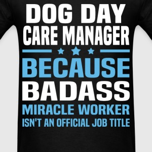 Dog Day Care Manager Tshirt - Men's T-Shirt