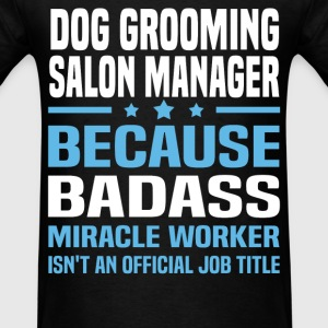 Dog Grooming Salon Manager Tshirt - Men's T-Shirt