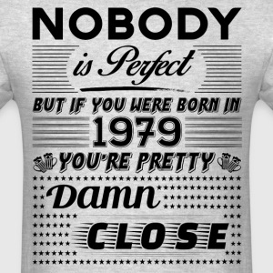 IF YOU WERE BORN IN 1979 T-Shirts - Men's T-Shirt