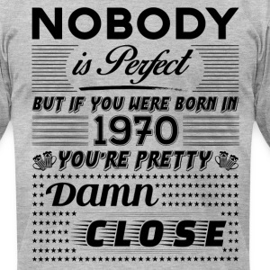 IF YOU WERE BORN IN 1970 T-Shirts - Men's T-Shirt by American Apparel