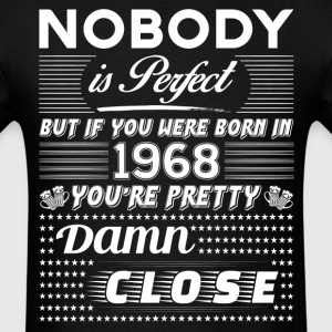 IF YOU WERE BORN IN 1968 T-Shirts - Men's T-Shirt