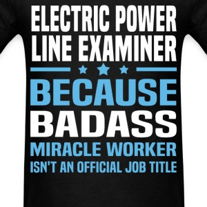 Electric Power Line Examiner Tshirt - Men's T-Shirt