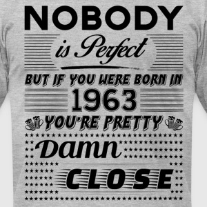 IF YOU WERE BORN IN 1963 T-Shirts - Men's T-Shirt by American Apparel
