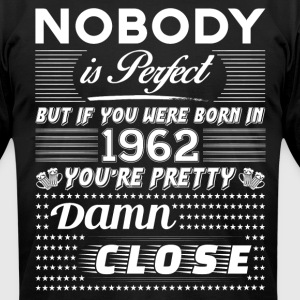 IF YOU WERE BORN IN 1962 T-Shirts - Men's T-Shirt by American Apparel