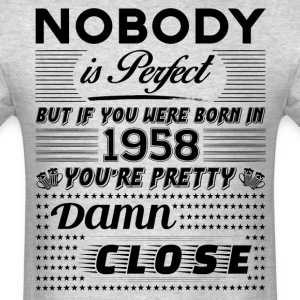 IF YOU WERE BORN IN 1958 T-Shirts - Men's T-Shirt