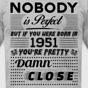 IF YOU WERE BORN IN 1951 T-Shirts - Men's T-Shirt by American Apparel