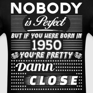 IF YOU WERE BORN IN 1950 T-Shirts - Men's T-Shirt