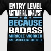 Entry Level Actuarial Analyst Tshirt - Men's T-Shirt