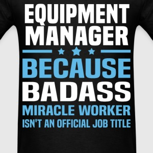 Equipment Manager Tshirt - Men's T-Shirt