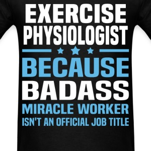 Exercise Physiologist Tshirt - Men's T-Shirt