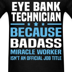 Eye Bank Technician Tshirt - Men's T-Shirt