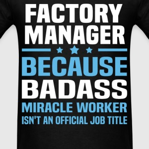 Factory Manager Tshirt - Men's T-Shirt