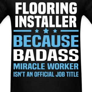 Flooring Installer Tshirt - Men's T-Shirt