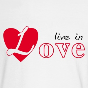 Live in love Long Sleeve Shirts - Men's Long Sleeve T-Shirt