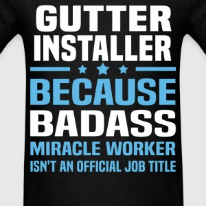 Gutter Installer Tshirt - Men's T-Shirt