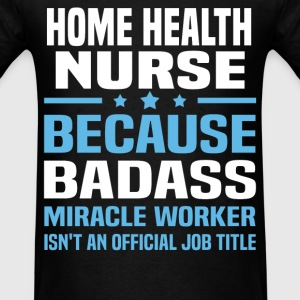 Home Health Nurse Tshirt - Men's T-Shirt