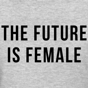 Future Is Female Quote T-Shirts - Women's T-Shirt