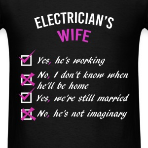 Electrician's Wife Checklist - Yes, he's working;  - Men's T-Shirt