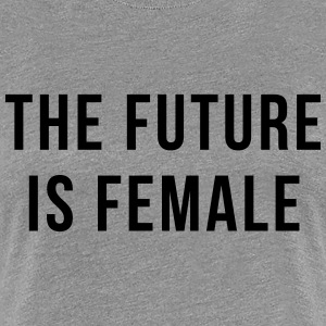 Future Is Female Quote T-Shirts - Women's Premium T-Shirt