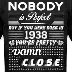 IF YOU WERE BORN IN 1938 T-Shirts - Men's T-Shirt by American Apparel