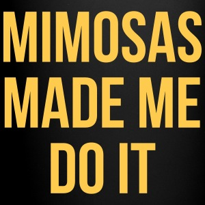 Mimosas Do It Funny Quote  Mugs & Drinkware - Full Color Mug