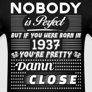 IF YOU WERE BORN IN 1937 T-Shirts - Men's T-Shirt