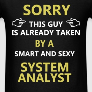 System Analyst - Sorry this guy is already taken b - Men's T-Shirt