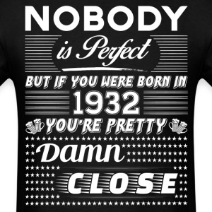 IF YOU WERE BORN IN 1932 T-Shirts - Men's T-Shirt