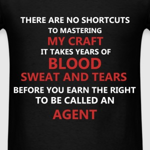 Agent - There are no shortcuts to mastering my cra - Men's T-Shirt
