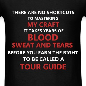 Tour Guide - There are no shortcuts to mastering m - Men's T-Shirt